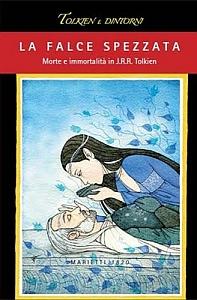 """Libro: """"La Falce Spezzata. Morte e immortalità in J.R.R. Tolkien"""""""