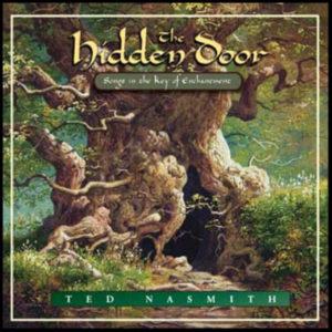 The hidden door - Songs in the key of enchantment - Ted Nasmith