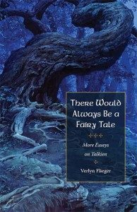 There Would Always Be a Fairy Tale - Verlyn Flieger