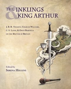 The Inklings and King Arthur - Sorina Higgins