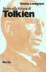 """Libro. """"Invito alla lettura di J.R.R. Tolkien"""" di Emilia Lodigiani"""