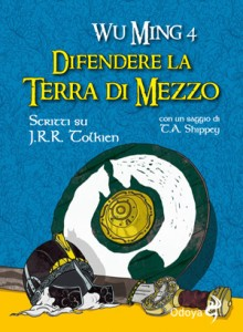 """Libro: """"Difendere la Terra di Mezzo"""" di Wu Ming 4"""