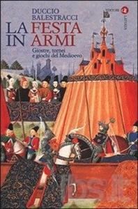"""Libri: """"La festa in armi"""" di Duccio Balestracci"""