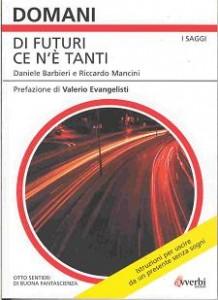 """Libri: """"Di futuri ce n'è tanti"""" di Daniele Barbieri"""