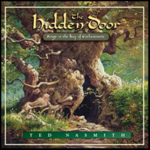 The hidden door - Songs in the key of enchantment - Ted Nasmith