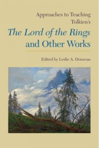 Approaches to Teaching Tolkien's Lord of the Rings and Other Works - Leslie Donovan