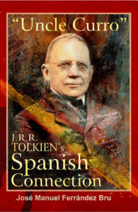 Uncle Curro - J. R. R. Tolkien's Spanish Connection