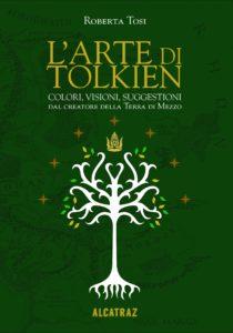 L'Arte di Tolkien - Roberta Tosi