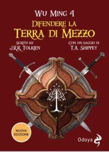 Difendere la Terra di Mezzo - seconda edizione - Wu Ming 4 - Odoya