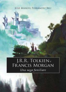 J.R.R. Tolkien e Francis Morgan - José Manuel Ferrandez Bru - Edizioni Terra Santa