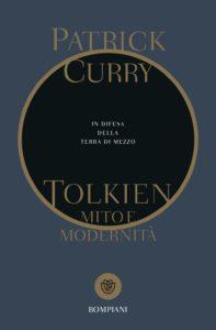 Tolkien. Mito e modernità - Patrick Curry - Bompiani