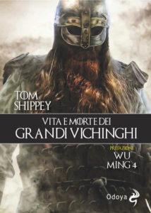Vita e morte dei grandi Vichinghi - Tom Shippey Odoya