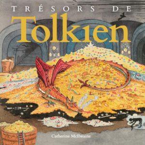 Trésors de Tolkien - Catherine McIlwaine - edizione francese