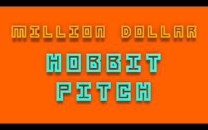 Million dollar Hobbit pitch